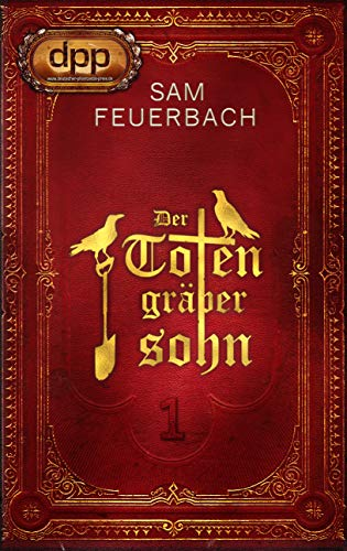 Der Totengräbersohn von Sam Feuerbach