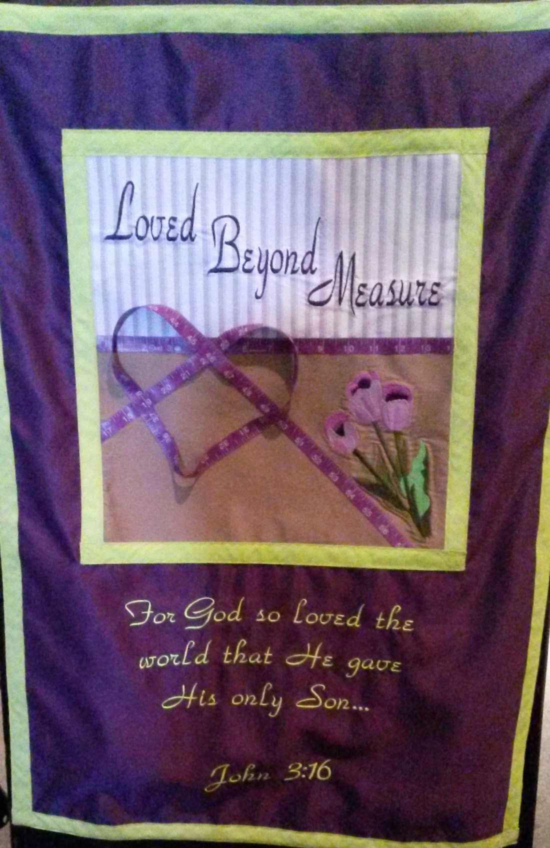 Banner made by women in our Women's Ministry. Loved Beyond Measure--our theme.