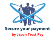 """Safe and secure payment system """"JAPAN TRUST PAY"""""""
