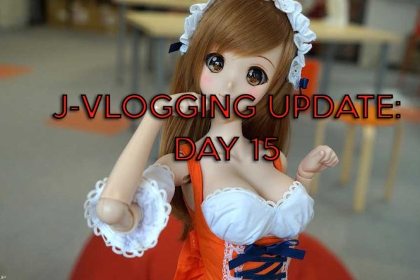 CULTURE JAPAN & SMARTDOLLS: J-VLOGGING 2017 DAY 15