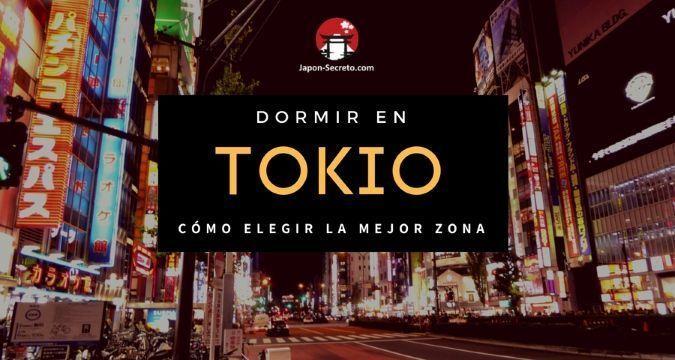 Dormir en Tokio. Dónde alojarse. Criterios para elegir la mejor zona para alojarse.