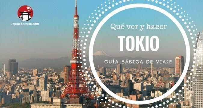 Guía básica de Tokio. Qué ver y hacer. Lugares para visitar y experiencias para disfrutar.