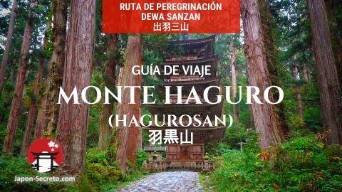 Ruta por las Tres Montañas de Dewa (Dewa Sanzan): guía de viaje al monte Haguro (Hagurosan)