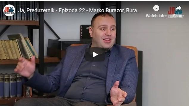 Ja, Preduzetnik – Epizoda 22 – Marko Burazor, Burazor Consalting Agency