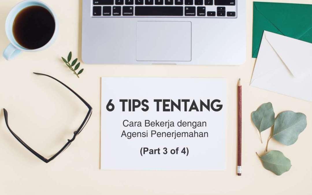 6 Tips tentang Cara Bekerja dengan Agensi Penerjemahan (Part 3 of 4)