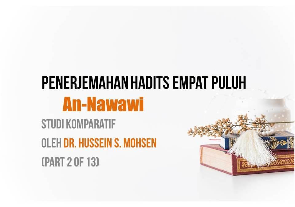 Penerjemahan Hadits Empat Puluh An-Nawawi, Studi Komparatif oleh Dr. Hussein S. Mohsen (Part 2 of 13)