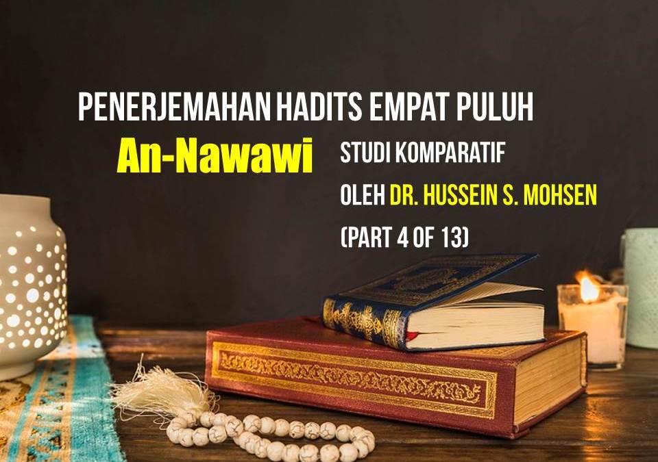 Penerjemahan Hadits Empat Puluh An-Nawawi, Studi Komparatif oleh Dr. Hussein S. Mohsen (Part 4 of 13)