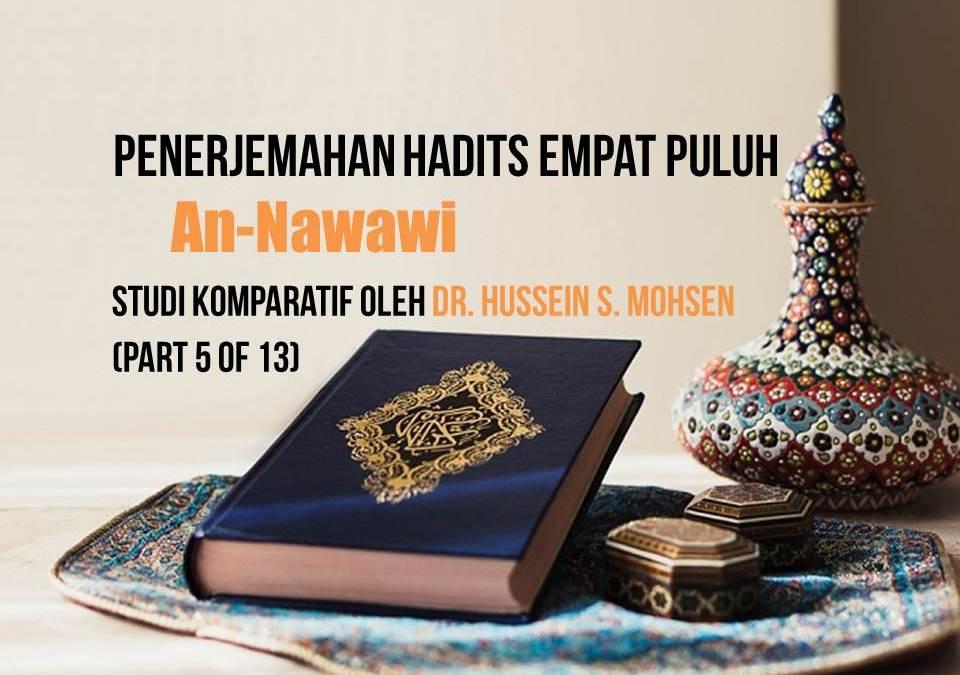 Penerjemahan Hadits Empat Puluh An-Nawawi, Studi Komparatif oleh Dr. Hussein S. Mohsen (Part 5 of 13)