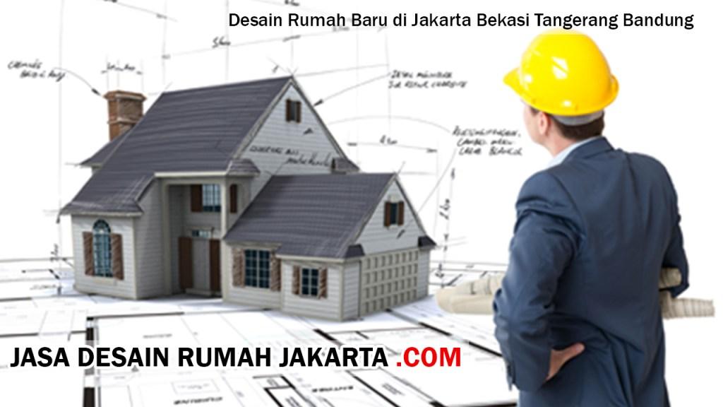 Desain Rumah Baru di Jakarta Bekasi Tangerang Bandung