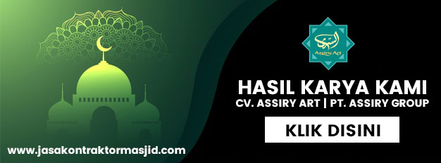 Hasil Karya Jasa Kontraktor Masjid CV. ASSIRY ART | PT. ASSIRY GROUP