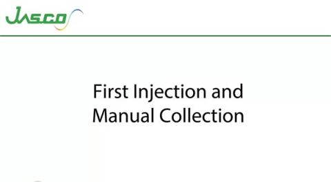 First Injection and Manual Collection