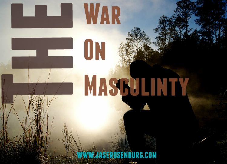 The War On Masculinity