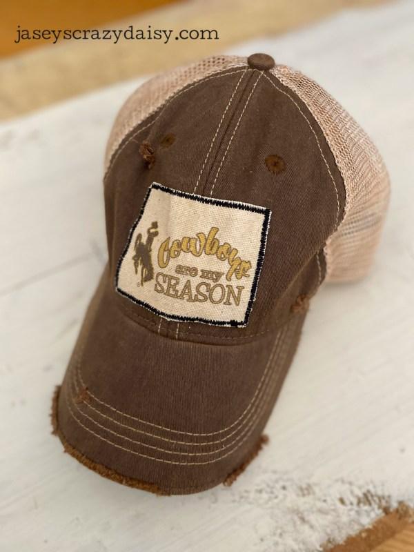 Brown Cowboys Are My Favorite Season Hat