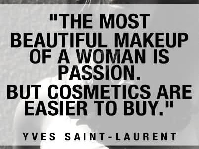 the-most-beautiful-makeup-of-a-woman-is-passion-but-cosmetics-are-easier-to-buy-6
