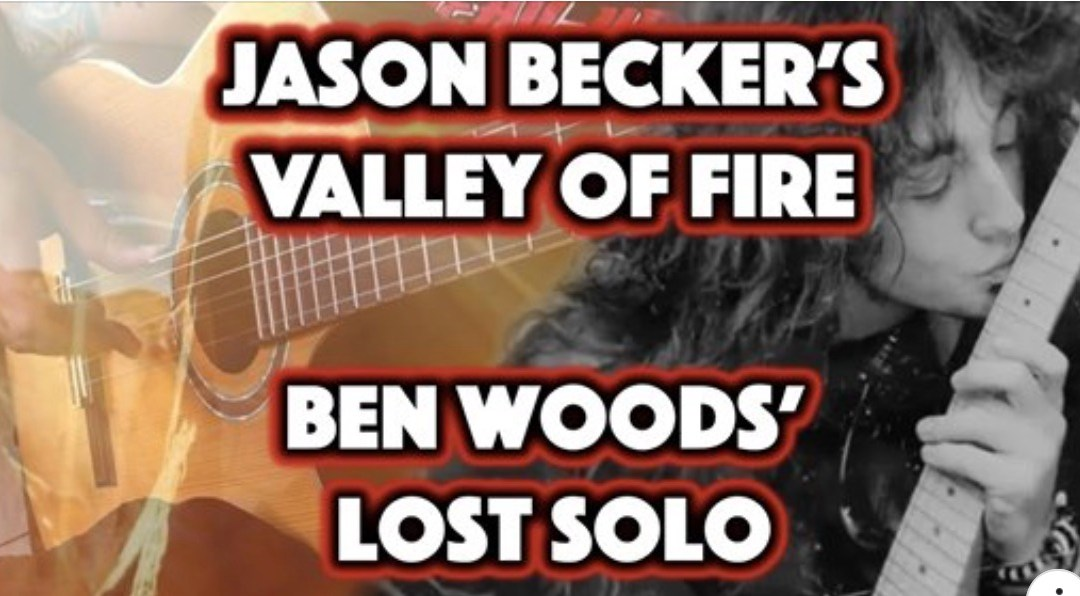 "Jason Becker ""Valley of Fire"" – Ben Woods' Lost Solo"