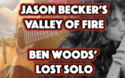 "Jason Becker ""Valley of Fire"" – Ben Woods' Lost Solo"