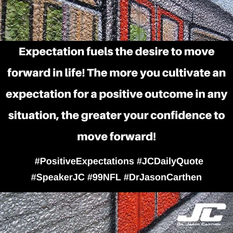 Dr. Jason Carthen:   Positive Expectations