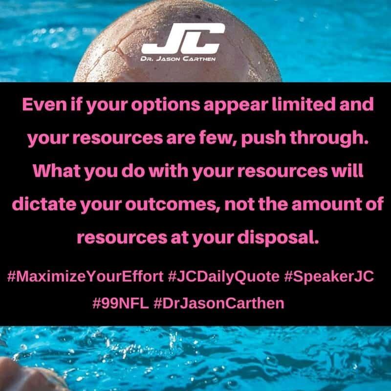 Dr. Jason Carthen:  Maximize Your Effort
