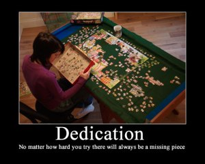 Dedication - No matter how hard you try there will always be a missing piece