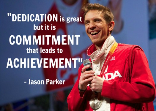 """Dedication is great but it is commitment that leads to achievement."" Jason Parker"