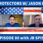 Protectors Podcast #80 with JB Spisso