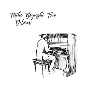 Mike Boguski Trio-Detour [2020] COVER