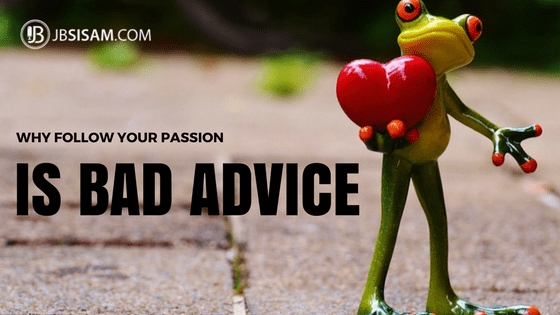 why following passion is bad advice