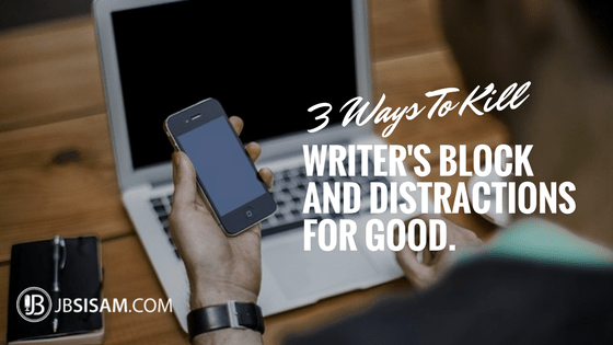 3 WAYS TO KILL WRITER'S BLOCK
