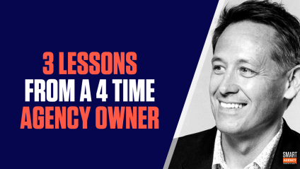 Digital Agency Advice: 3 Big Lessons from Four-Time Agency Owner
