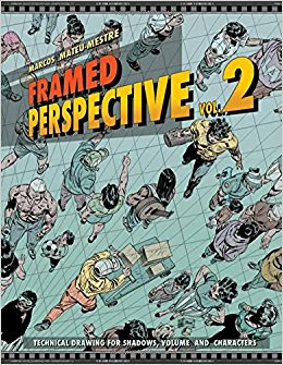 Framed Perspective Vol. 2: Technical Drawing for Shadows, Volume, and Characters by Marcos Mateu-Mestre