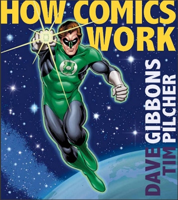 How Comics Work by Dave Gibbons and Tim Pilcher