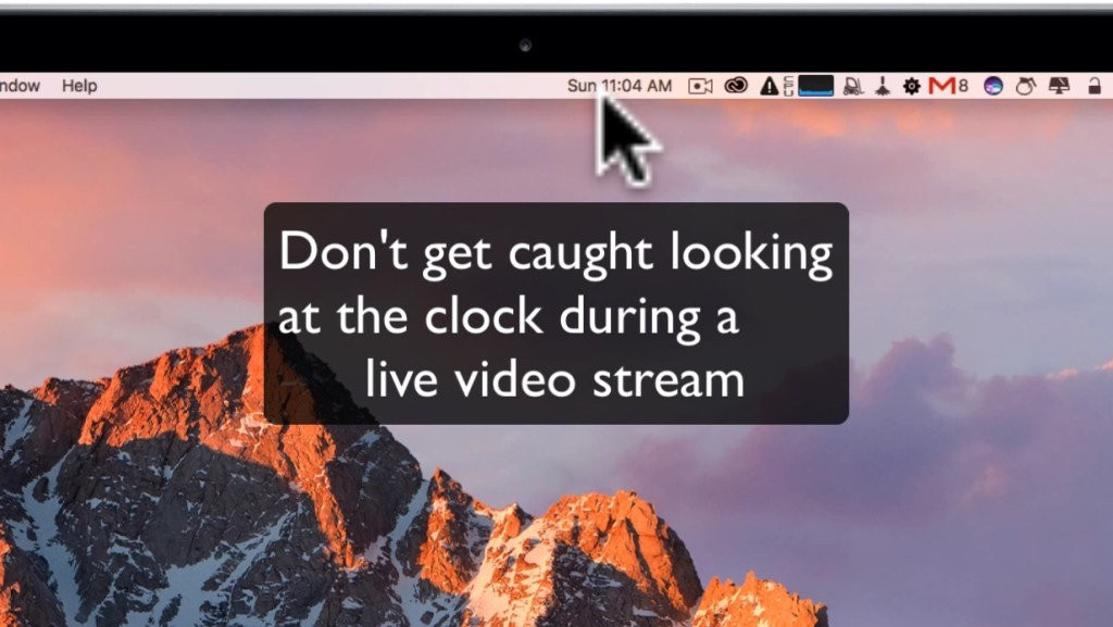 Don't get caught looking at the clock during a live video stream - Video Streaming Tips 3