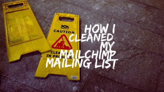 How I cleaned my MailChimp mailing list 3