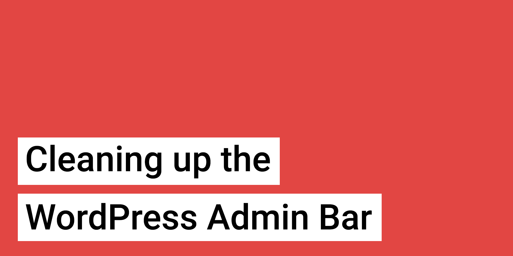 Cleaning up the WordPress Admin Bar