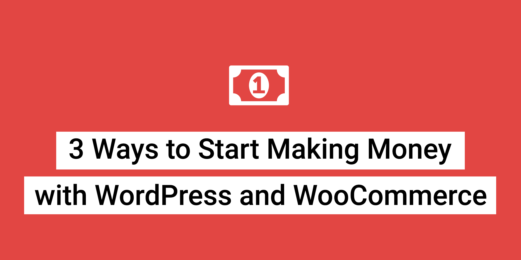 Make Money with WordPress and WooCommerce