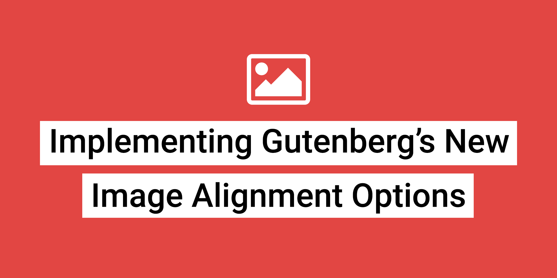 Gutenberg Image Alignment