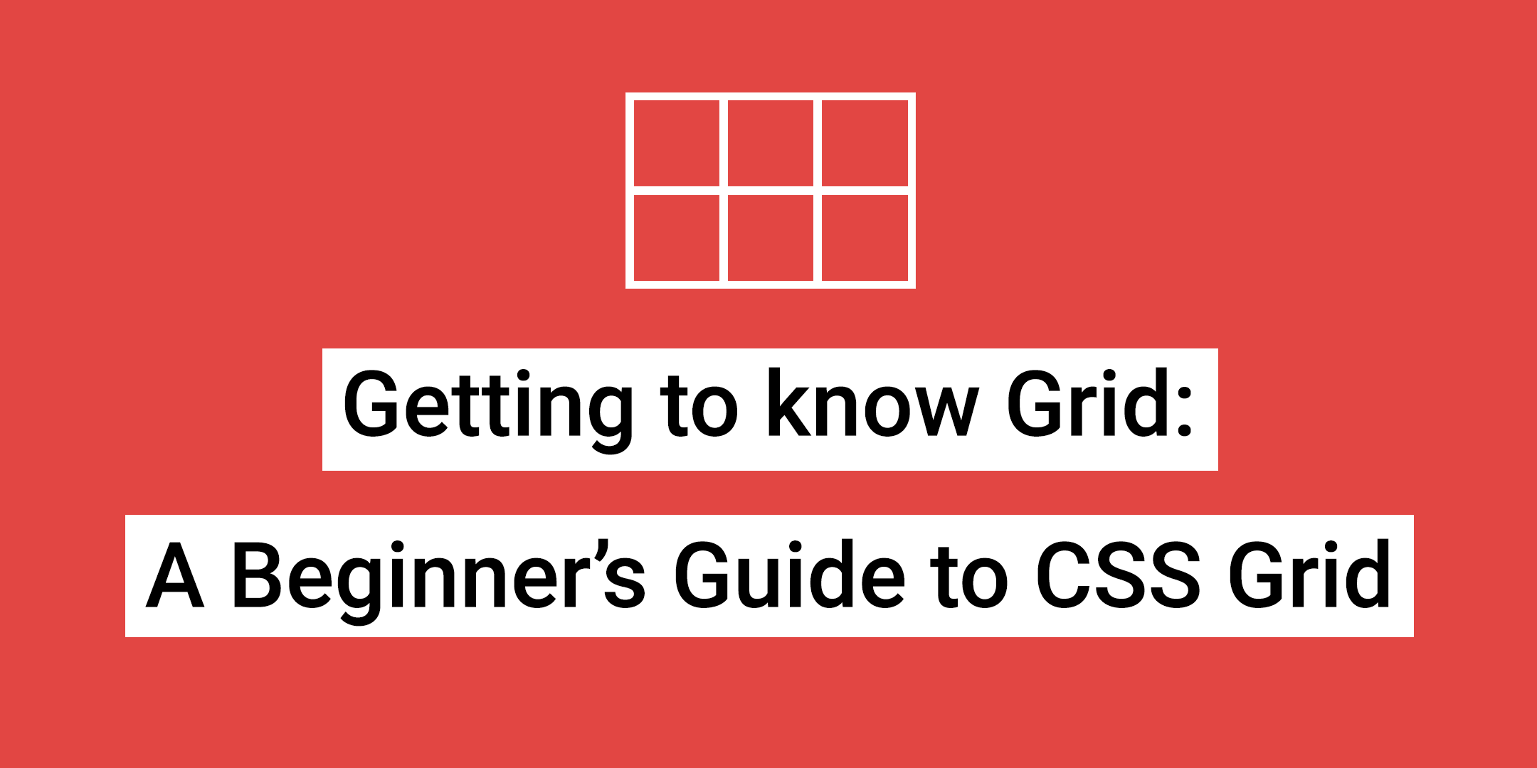 CSS Grid Beginner's Guide