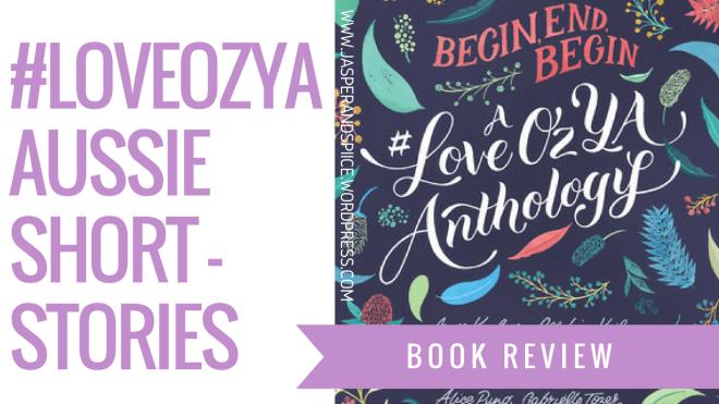 begin end begin book review blog header - Begin, End, Begin: A #LoveOzYa Anthology Review | Edited by Danielle Binks