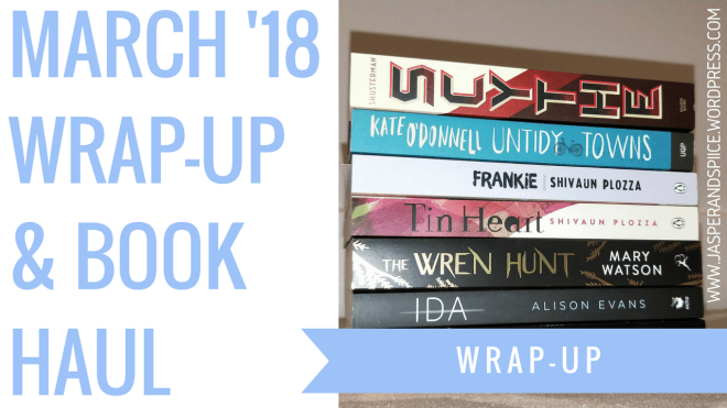march 2018 wrap up book haul blog header - March Wrap-Up + Huge Book Haul!