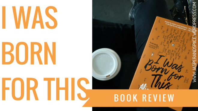 i was born for this book review 2018 blog header - I Was Born For This by Alice Osman | Non-Spoiler Review + YA Room BOTM