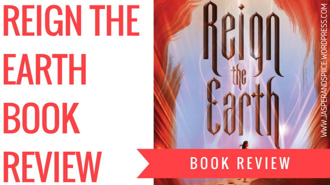 reign the earth book review 2018 blog header - Reign the Earth by A.C.Gaughen | Semi-Spoiler Book Review