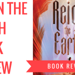 reign the earth book review 2018 blog header - What's In My Book Depository Cart???