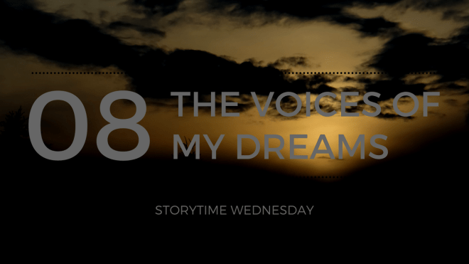 the voices of my dreams 8 blog header - The Scary Voice In My Dreams | Storytime Wednesay