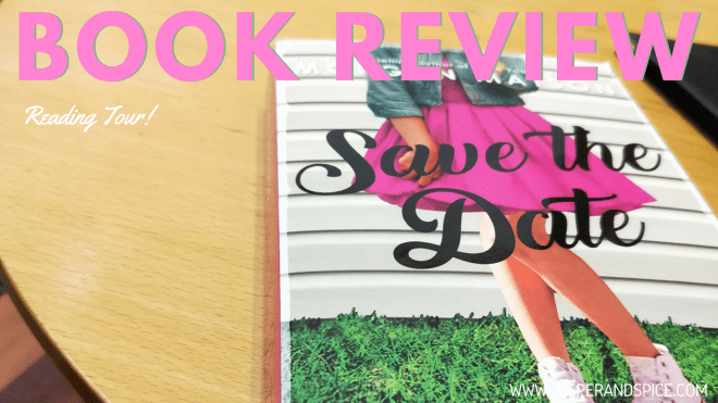 save the date book review 2018 header - Save The Date by Morgan Matson | READING TOUR Non-Spoiler Review!