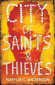city of saints and thieves book cover - City of Saints and Theives by Natalie C. Anderson | Non-Spoilery Review