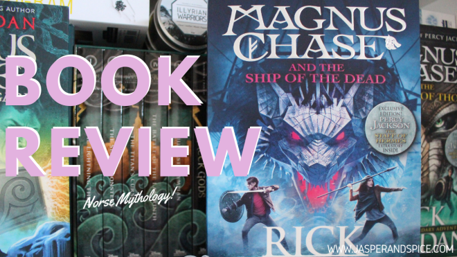 magnus chase and the ship of the dead 2018 header - Magnus Chase and The Ship of The Dead by Rick Riordan | Spoiler Gushy Book Review