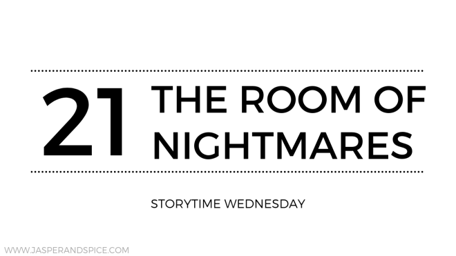 the room of nightmares 21 blog header - The Room Of Nightmares (SW#21) - Short Story