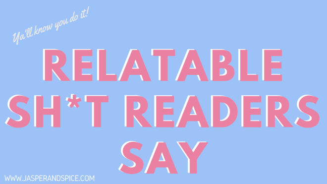 Relatable Shit Readers Say 2019 Header - Sh*t Readers Say (Relatable)!