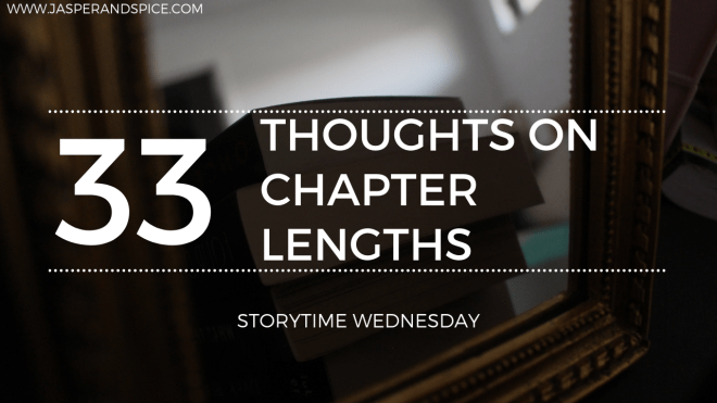 Thoughts on Chapter Lengths 2019 Blog Header Storytime Wednesday - Thoughts On Chapter Lengths (SW#33)