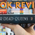 Four Dead Queens Spoiler Free Book Review 2019 Header - YA Books To Read Based on Your Zodiac Star Sign!!